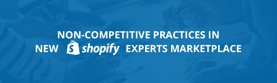 Non-competitive Practices in New Shopify Experts Marketplace