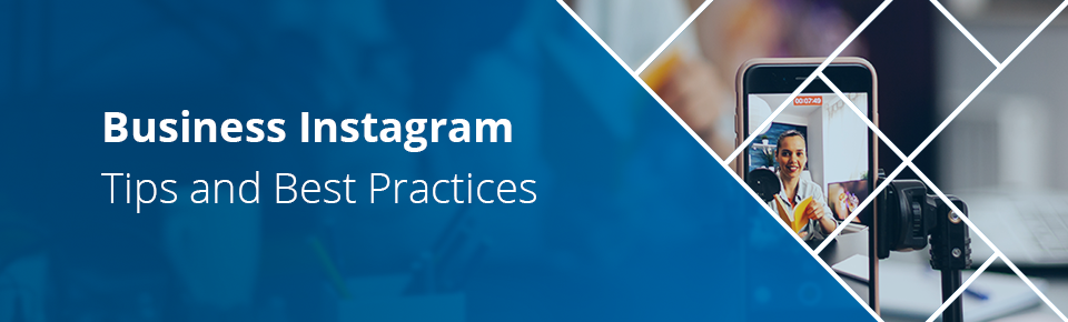 Business Instagram Best Practices Tips and Best Practices